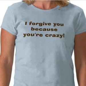 ... and I forgive you for wearing that stupid shirt